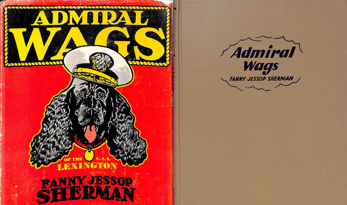 """Admiral Wags of The U.S.S. Lexington"" 1944 by Fanny Jessop Sherman Illustrated by Paul Brown"