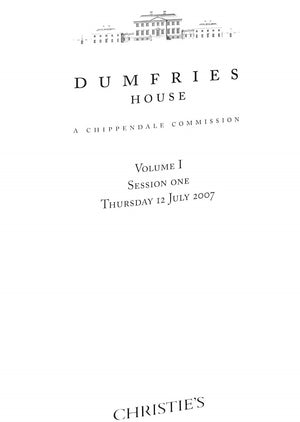Dumfries House A Chippendale Commission Christie's London July 12-13, 2007 Vols I & II