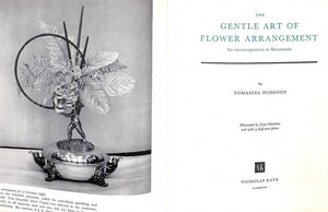 The Gentle Art of Flower Arrangement An Encouragement to Floramania by Tomasina Hodgson (Sold!)
