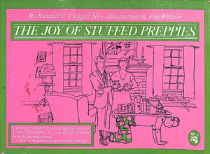 'The Joy of Stuffed Preppies' 1982 by Randall C. Douglas III