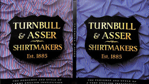 Turnbull & Asser Shirtmakers The Pedigree and Style of a Very English Institution