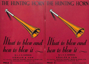 The Hunting Horn. What to Blow and How to Blow It. by Cameron, L. C. R.