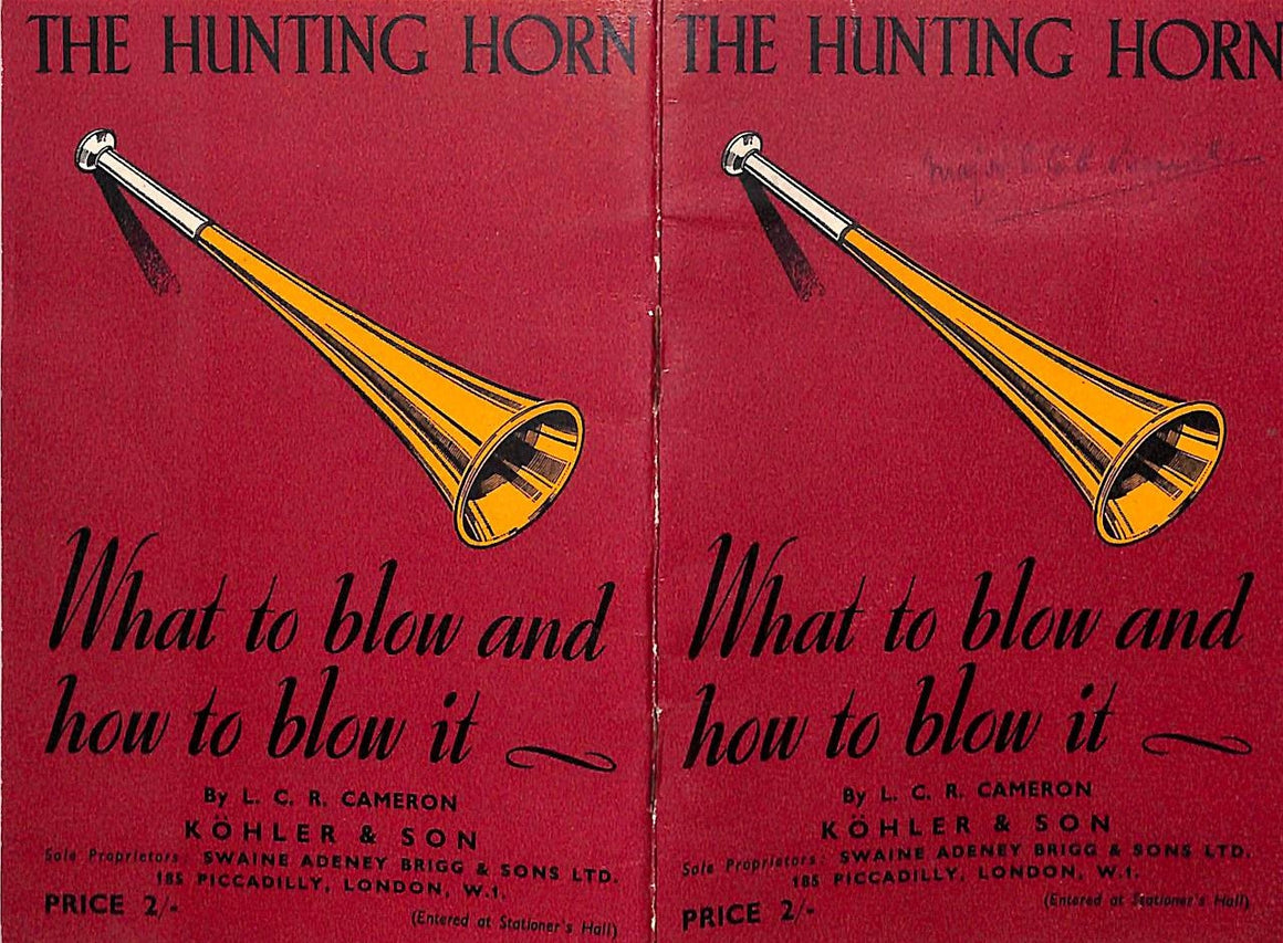 The Hunting-Horn What To Blow and How To Blow It by L. C. R. Cameron