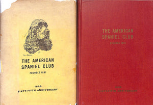 The American Spaniel Club: Founded 1881-1946 Sixty-Fifth Anniversary