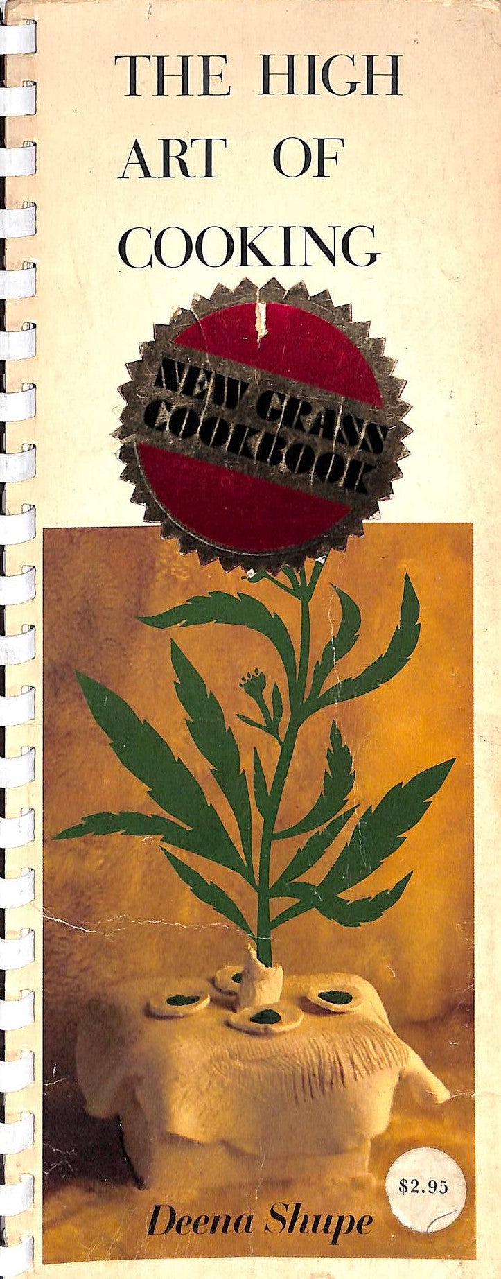 """The High Art of Cooking: New Grass Cookbook"" 1971 by Deena Shupe"