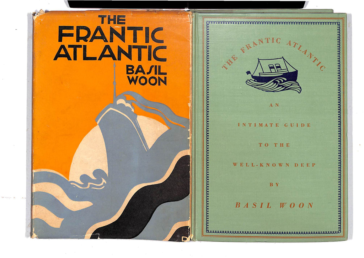 """The Frantic Atlantic: An Intimate Guide To The Well-Known Deep"" 1927 by Basil Woon"