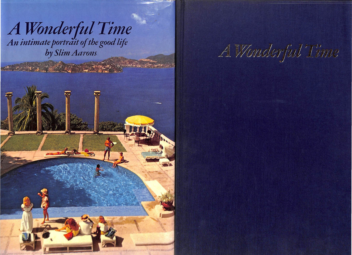 """A Wonderful Time: An Intimate Portrait of The Good Life"" 1974 by Slim Aarons (Sold!)"