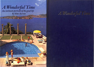 """A Wonderful Time: An Intimate Portrait of The Good Life"" 1974 by Slim Aarons (Signed!)"