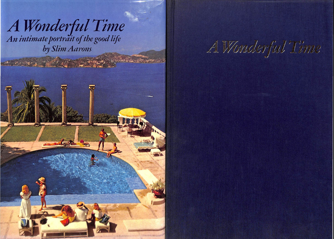 """A Wonderful Time: An Intimate Portrait of The Good Life"" 1974 by Slim Aarons (Signed!) (Sold!)"