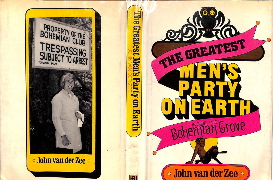 """The Greatest Men's Party on Earth: Inside The Bohemian Grove"" 1974 HB w/ DJ"