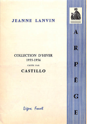 Arpege by Jeanne Lanvin: Collection d'Hiver 1955-1956 Creee Par Castillo