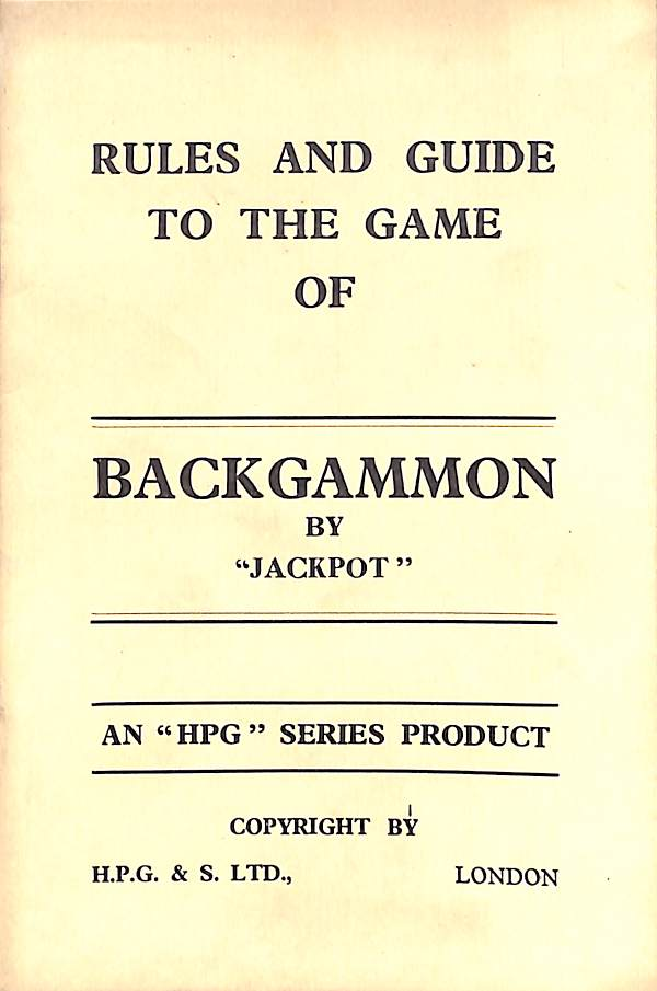 "Rules and Guide to the Game of Backgammon by ""Jackpot"""