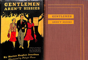 """Gentlemen Aren't Sissies"" 1938 by Norton Hughes Jonathan"