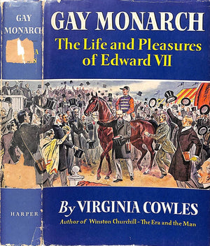 """Gay Monarch: The Life and Pleasures of Edward VII"" 1956 Cowles, Virginia"