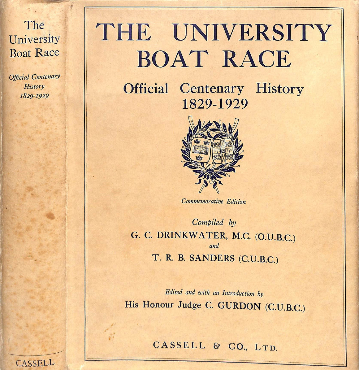 """The University Boat Race: Official Centenary History 1829-1929"" by G. C. Drinkwater, M.C. and T. R. B. Sanders"