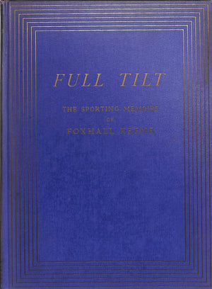 """Full Tilt: The Sporting Memoirs of Foxhall Keene"" by Alden Hatch and Foxhall Keene"
