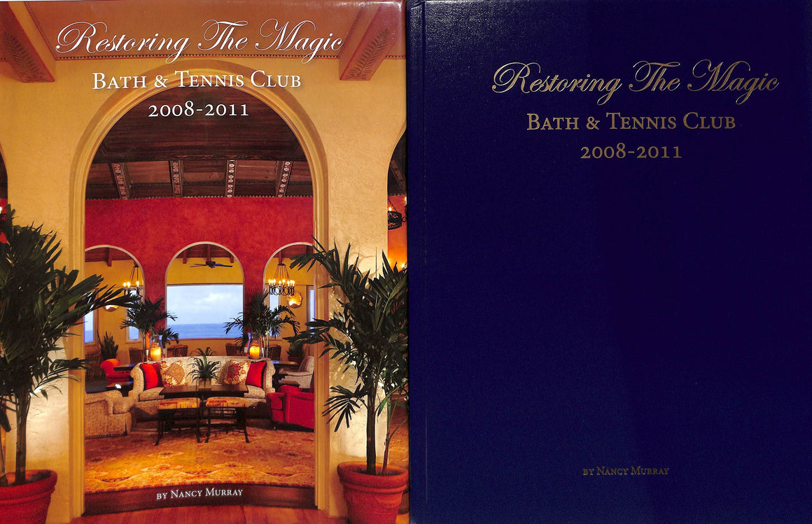 """Restoring The Magic Bath & Tennis Club 2008-2011"" Murray, Nancy"