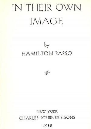 """In Their Own Image"" 1935 by Hamilton Basso"