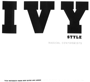 """Ivy Style: Radical Conformists"" by Patricia Mears"