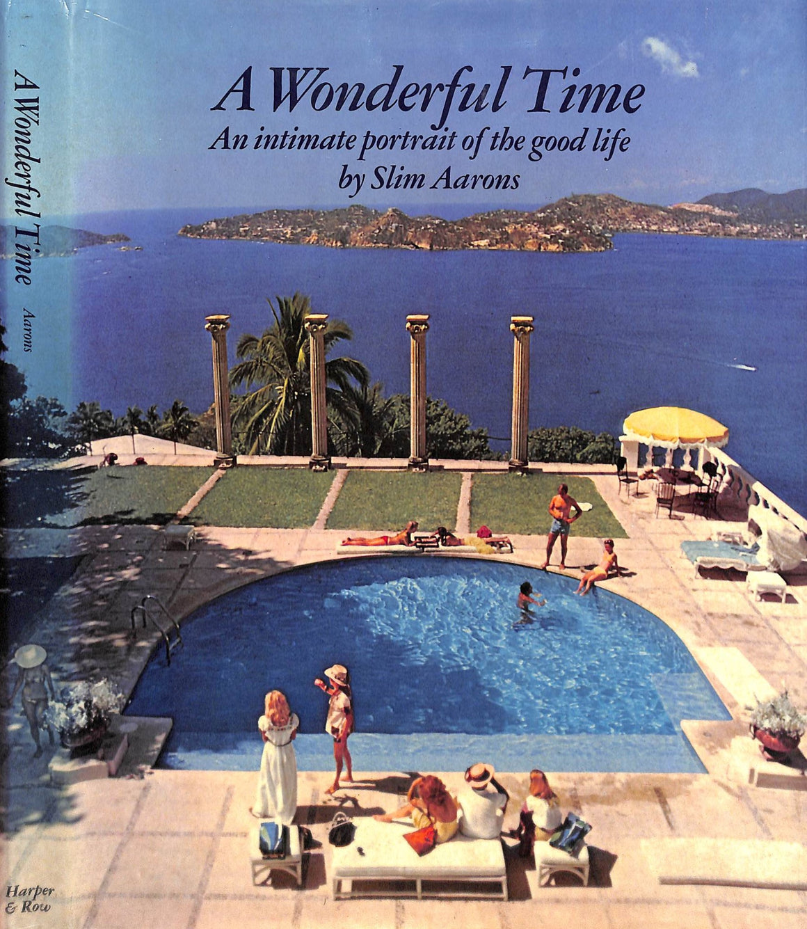 """A Wonderful Time: An Intimate Portrait of The Good Life"" 1974 by Slim Aarons (SOLD)"