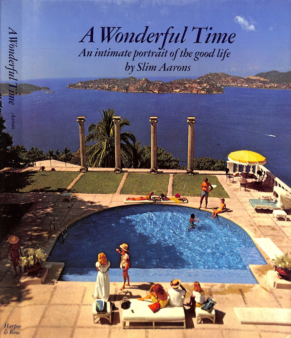 """A Wonderful Time: An Intimate Portrait of The Good Life"" 1974 by Aarons, Slim (SOLD)"