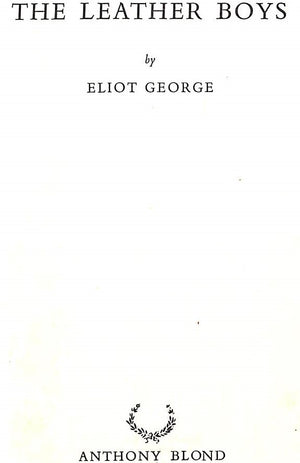 """The Leather Boys"" 1961 by George, Eliot"