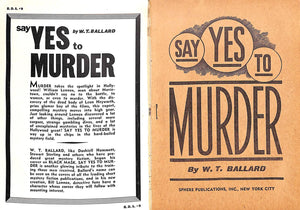 """Say Yes To Murder: A Hollywood Homicide"" Ballard, W. T."