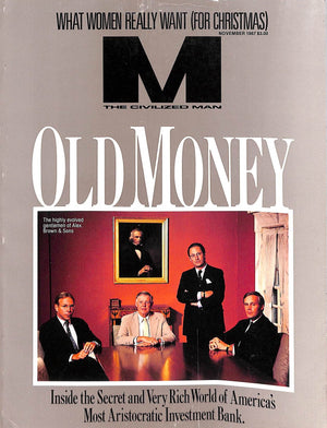 """M The Civilized Man: Old Money November 1987"" (SOLD)"