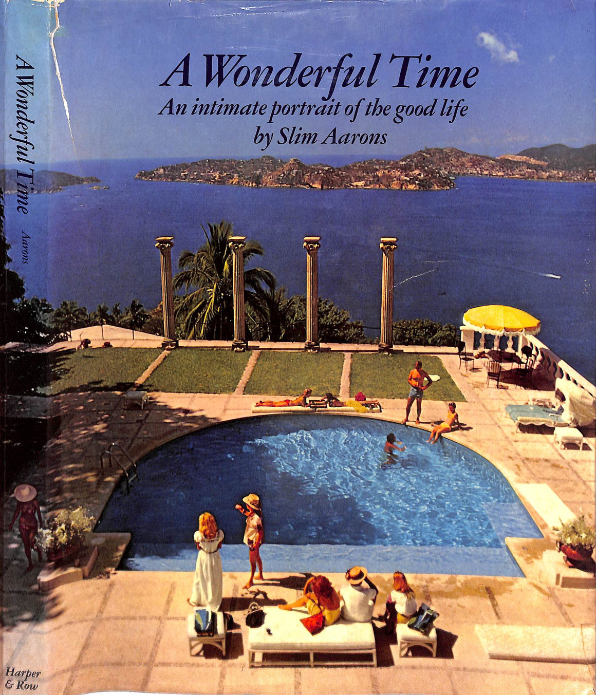 """A Wonderful Time: An Intimate Portrait of The Good Life"" 1974 AARONS, Slim (SOLD)"