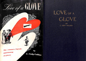 """Love of a Glove: the Romance, Legends and History of Gloves"" C. Cody Collins"
