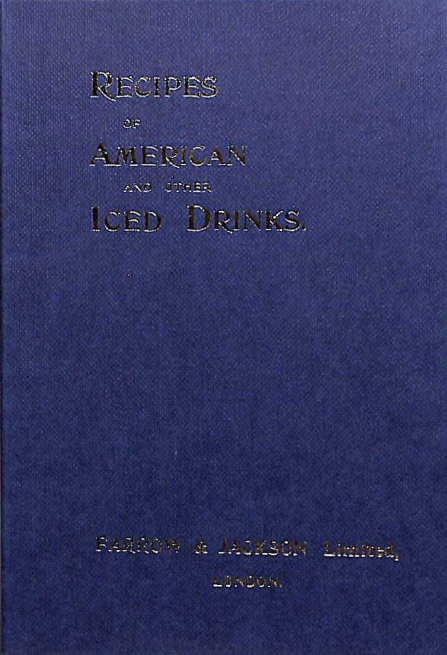 """Recipes of American And Other Iced Drinks"" Degroff, Dale"
