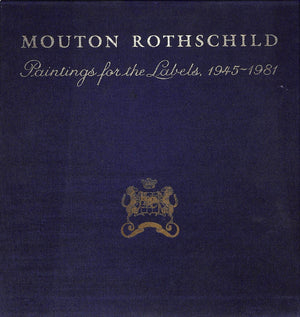 """Mouton Rothschild: Paintings for the Labels, 1945-1981"""