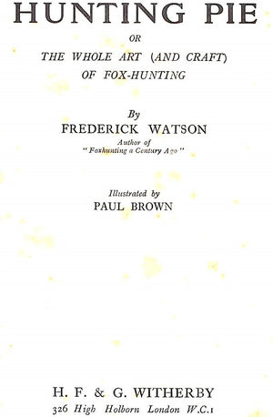 """Hunting Pie or The Whole Art (and Craft) of Fox-Hunting"" 1931 WATSON, Frederick"
