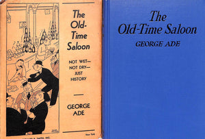 """The Old-Time Saloon: Not Wet-Not Dry Just History"" 1931 by Ade, George"