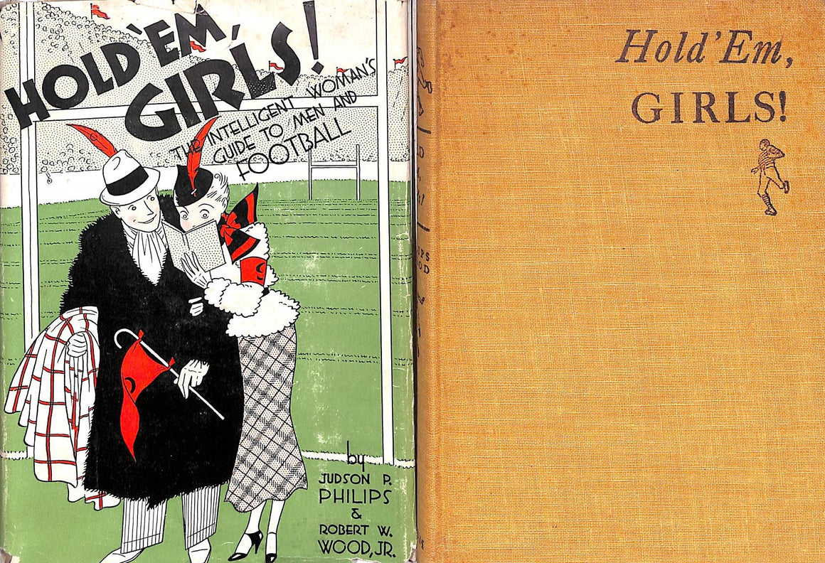 """Hold 'Em Girls! The Intelligent Woman's Guide to Men and Football"" Philips, Judson P. & Wood, Robert W. Jr."