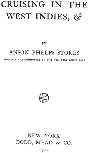 """Cruising In The West Indies"" STOKES, Anson Phelps"