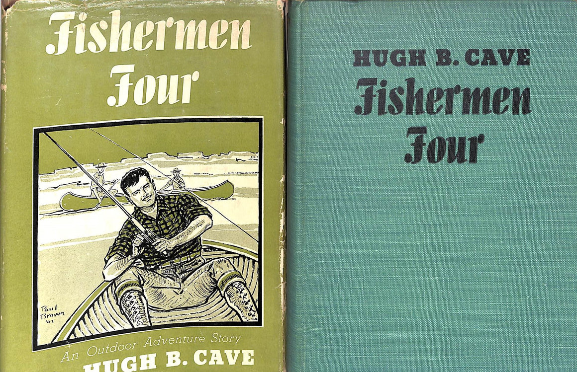 """Fishermen Four: An Outdoor Adventure Story"" 1942 CAVE, Hugh B."
