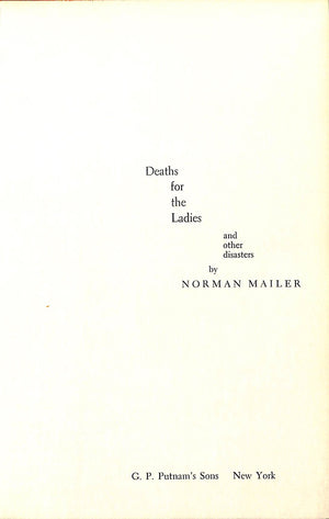 """Deaths for the Ladies (and Other Disasters)"" MAILER, Norman"