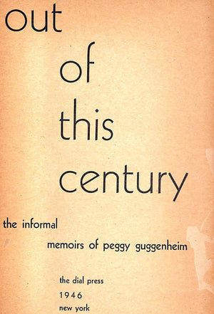 """Out of This Century: The Informal Memoirs of Peggy Guggenheim"" 1946 GUGGENHEIM, Peggy"