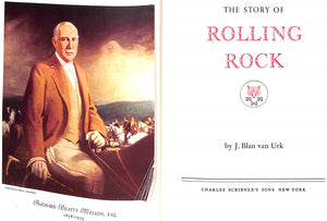"""The Story of Rolling Rock"" J. Blan van Urk"