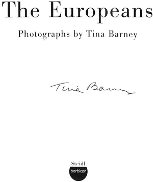 """The Europeans: Photographs by Tina Barney"" 2005 BARNEY, Tina (Signed!)"