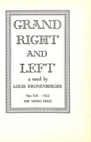 """Grand Right and Left: A Comedy of Manners in the High Farce Tradition"" KRONENBERGER, Louis"