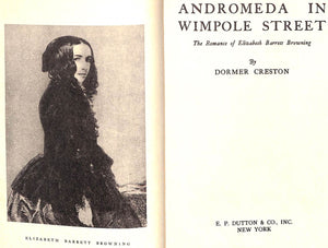 """Andromeda in Wimpole Street: The Romance of Elizabeth Barrett Browning"" CRESTON, Dormer"