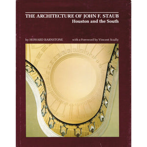 The Architecture of John F. Staub Houston and the South
