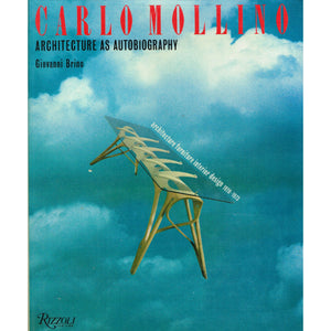 Carlo Mollino: Architecture as Autobiography