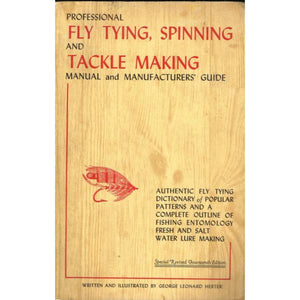 Professional Fly Tying, Spinning and Tackle Making Manual and Manufacturers' Guide