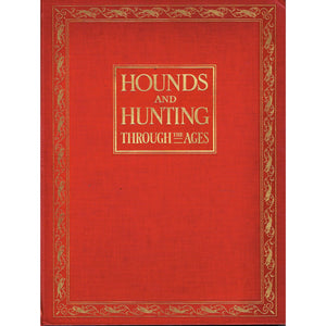 Hounds and Hunting Through The Ages