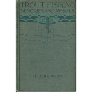 Trout Fishing Memories and Morals