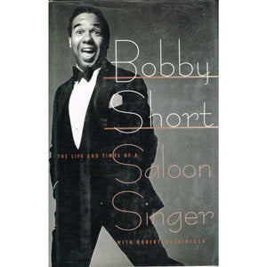Bobby Short: The Life and Times of a Saloon Singer