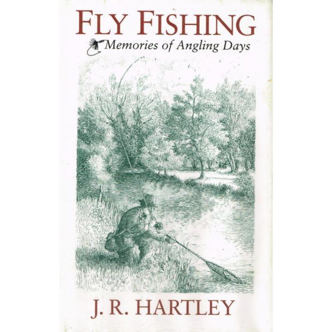 Fly-Fishing: Memories of Angling Days